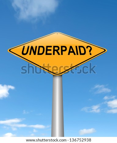 Illustration depicting a sign with an underpaid concept. - stock photo