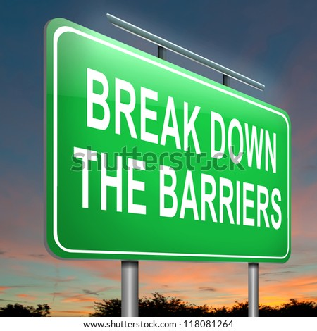 Illustration depicting an illuminated roadsign with a break down the barriers concept. Dusk sky background. - stock photo
