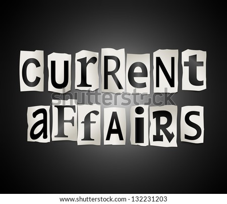Illustration depicting cutout printed letters arranged to form the words current affairs.