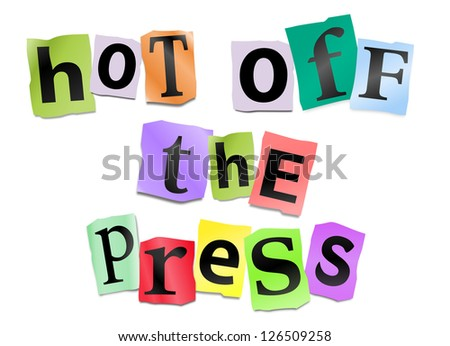 Illustration depicting cutout printed letters arranged to form the words hot off the press. - stock photo