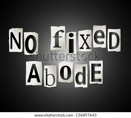 Illustration depicting cutout printed letters arranged to form the words no fixed abode.