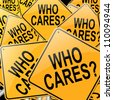 Illustration depicting many roadsigns with a who cares concept. - stock photo