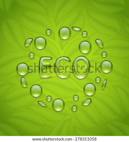 Illustration eco friendly background with water drops on fresh green leaves texture - raster - stock photo