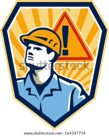 Illustration of a contractor builder construction worker looking up with caution hazard sign in background set inside shield done in retro style.