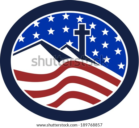 Illustration of a cross on top of hill with American stars and stripes flag in background set inside oval shape done in retro style.