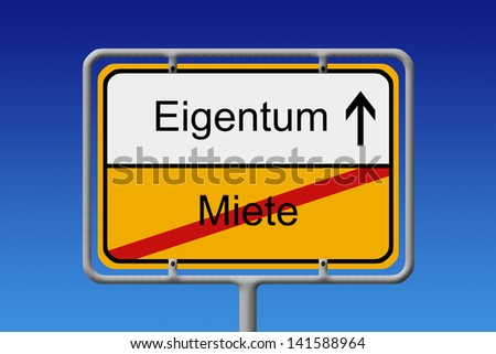 Illustration of a German City Sign with the words Eigentum - Miete (estate -  hiring) - stock photo