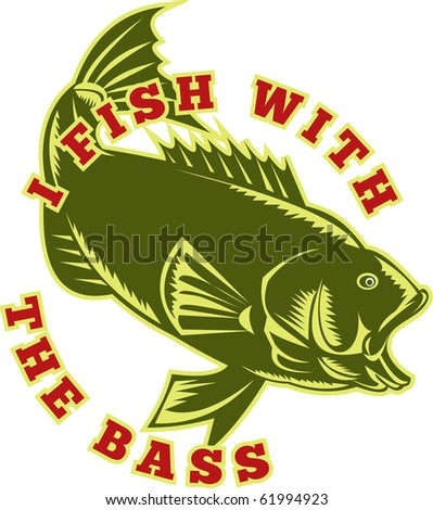 """illustration of a largemouth bass fish jumping with words """"I fish with the bass"""" done in retro woodcut style - stock photo"""