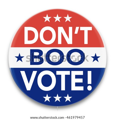"Illustration of a political pin, in red, white, and blue, advocating action over despair in the 2016 U.S. presidential election. It reads, ""Don't Boo, VOTE!"""