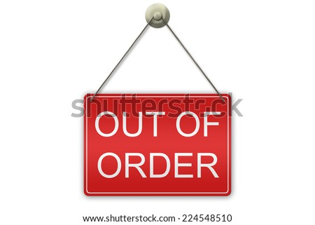 illustration of a red sign showing the words Out of Order isolated on white background - stock photo