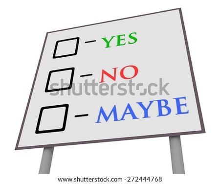 Illustration of a sign with yes,no and maybe vote boxes - stock photo