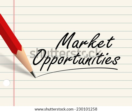 Illustration of pencil and paper written with word market opportunities - stock photo