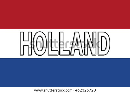 Illustration of the national flag of Holland with the word Holland written on the flag