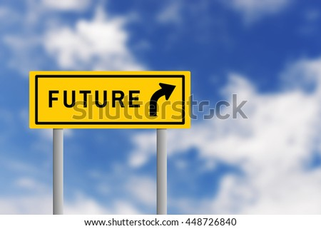 Illustration of yellow road sign plate with text FUTURE and arrow, on blur effect of natural blue sky background. Business concept in future ahead.