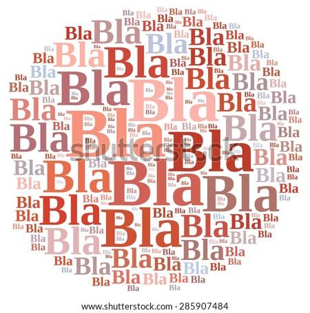 Illustration with word cloud about Bla bla bla. - stock photo