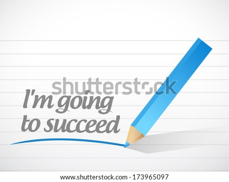 im going to succeed message illustration design over a white background
