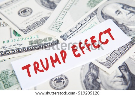 Image of a pile of dollars currency and text of Trump Effect, symbolizing Trump Effect in American economy