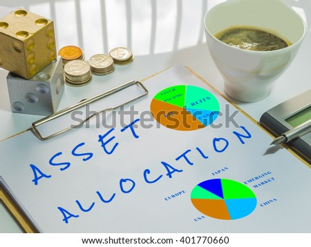 Image of financial and investment Management. Asset allocation word on sheet with clipboard, cup of coffee, calculator, pen, coins and dices. - stock photo
