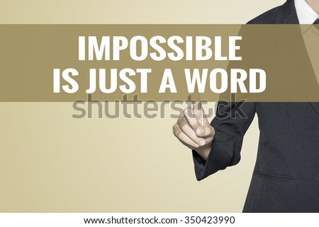 Impossible is just a word word on vintage background retro virtual screen touch by business woman on white background - stock photo