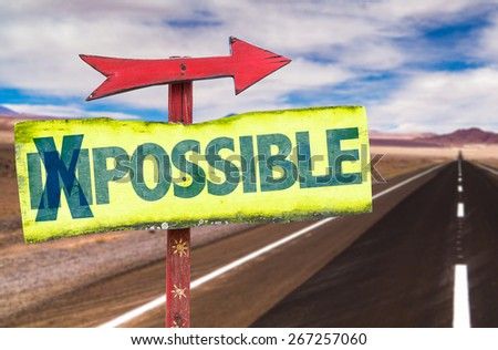 Impossible - Possible sign with road background - stock photo