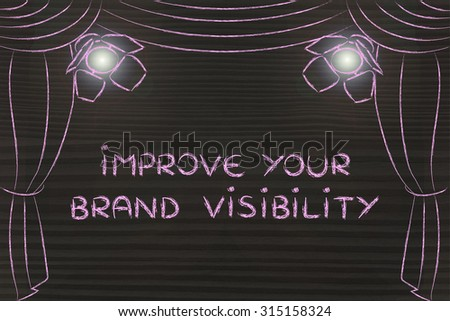 improve your brand visibility: theatre stage and spotlight as metaphor of marketing concepts - stock photo