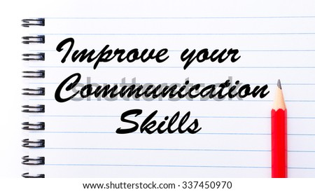 Improve Your Communication Skills written on notebook page, red pencil on the right. Motivational Concept image - stock photo