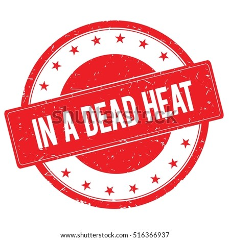 IN A DEAD HEAT stamp sign text word logo red.
