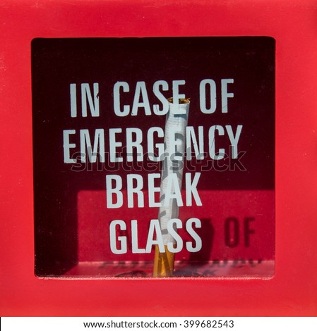in case of emergency break glass and get cigarette