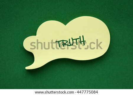 In the speech balloon on a green background Truth writes - stock photo