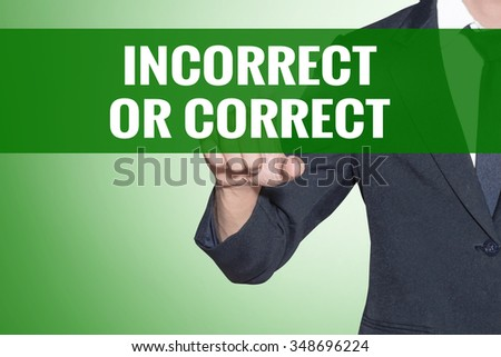 Incorrect or Correct word Business man point on green tab virtual screen - stock photo