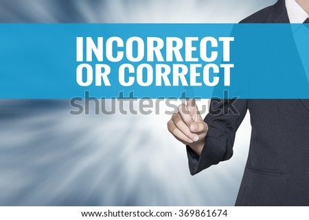 Incorrect or Correct word on virtual screen touch by business woman cyan sky tab - stock photo