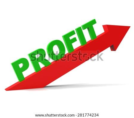 Increase Profit Indicating Profitable Upwards And Progress - stock photo