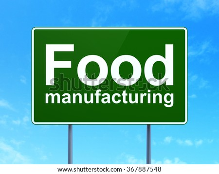 Industry concept: Food Manufacturing on road sign background