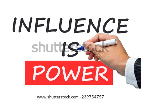 Influence is power concept