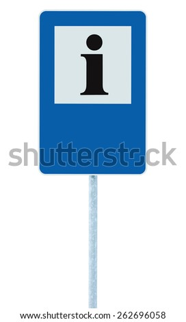 Info sign in blue, black i letter icon, white frame, blank empty copy space background, isolated roadside information signage on pole post, large detailed framed roadsign closeup - stock photo