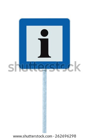 Info sign in blue, black i letter icon, white frame, isolated roadside information signage on pole post, large detailed framed roadsign closeup - stock photo