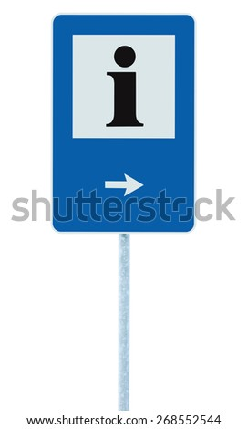 Info sign in blue, black i letter icon, white frame, right hand pointing arrow, isolated roadside information signage on pole post, large detailed framed roadsign closeup - stock photo