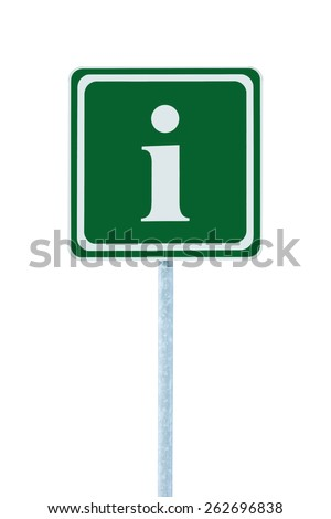 Info sign in green, white i letter icon and frame, isolated roadside information signage on pole post, large detailed framed roadsign closeup - stock photo