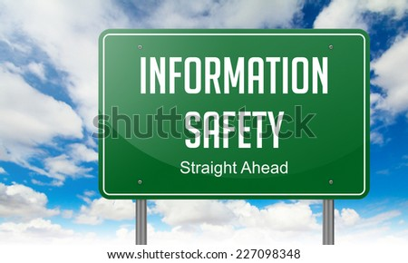 Information Safety - Highway Signpost on Sky Background. - stock photo