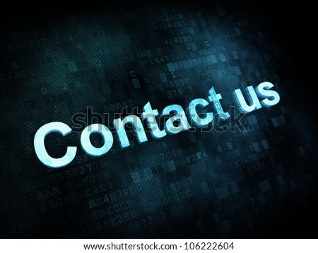 Information technology concept: pixelated words Contact us on digital screen, 3d render - stock photo