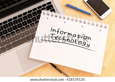 Information Technology - handwritten text in a notebook on a desk - 3d render illustration. - stock photo