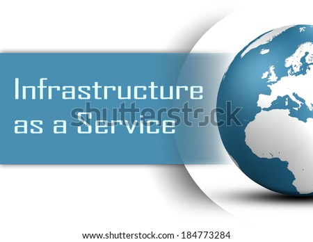 Infrastructure as a Service concept with globe on white background - stock photo