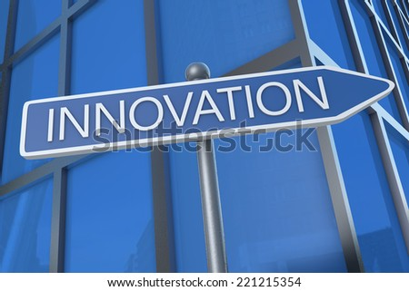 Innovation - illustration with street sign in front of office building. - stock photo
