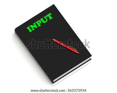 INPUT- inscription of green letters on black book on white background