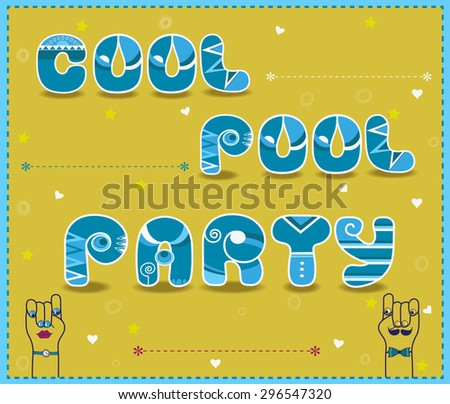 Inscription Cool Pool Party. Funny blue Letters with white parts - stock photo