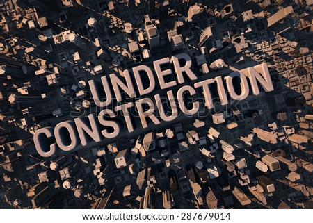 Inscription Under construction located within a large city. 3d render image. - stock photo