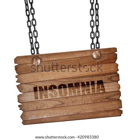 insomnia, 3D rendering, wooden board on a grunge chain - stock photo