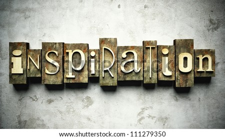 Inspiration concept, retro vintage letterpress type on grunge background - stock photo