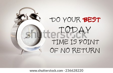 """Inspiration quote : """" Do your best today,Time is point of no return"""" with alarm clock on vintage color background ,Motivational typographic - stock photo"""