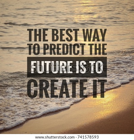 High Quality Inspirational Motivating Quotes On Nature Background. The Best Way To  Predict The Future Is To