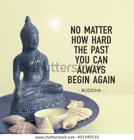 Inspirational motivational image / No matter how hard the past you can always begin again - stock photo